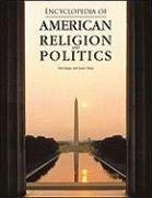 Encyclopedia of American Religion and Politics 9780816075553