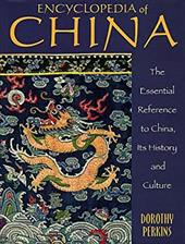 Encyclopedia of China: The Essential Reference to China, Its