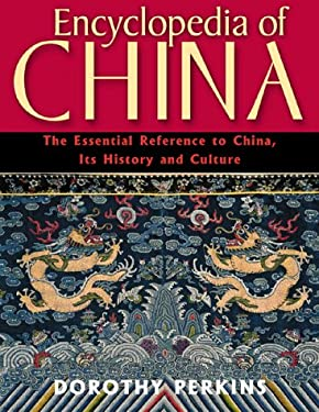 Encyclopedia of China: The Essential Reference to China, Its History and Culture 9780816043743