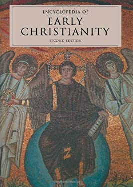 Encyclopedia of Early Christianity: Second Edition