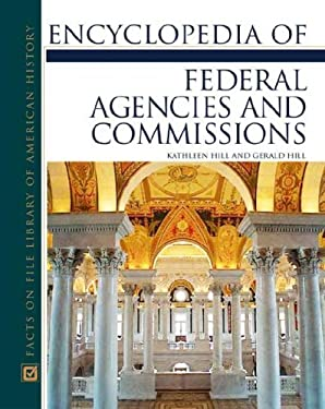 Encyclopedia of Federal Agencies and Commissions 9780816048434