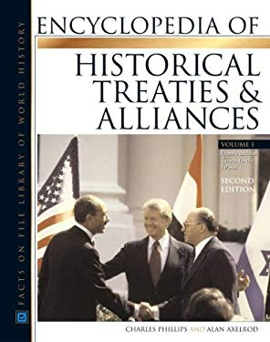 Encyclopedia of Historical Treaties and Alliances, 2-Volume Set, Second Edition 9780816060757