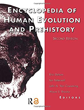 Encyclopedia of Human Evolution and Prehistory: Second Edition 9780815316961