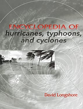 Encyclopedia of Hurricanes, Typhoons, and Cyclones 9780816033980