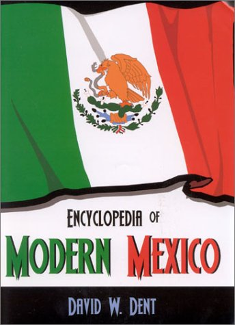 Encyclopedia of Modern Mexico 9780810842915