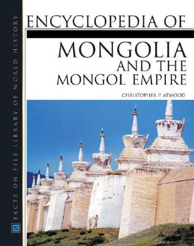 Encyclopedia of Mongolia and the Mongol Empire