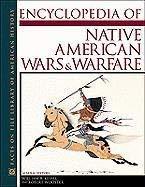 Encyclopedia of Native American Wars and Warfare 9780816033379