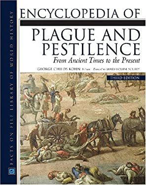 Encyclopedia of Plague and Pestilence: From Ancient Times to the Present 9780816069354