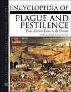 Encyclopedia of Plague and Pestilence: From Ancient Times to the Present 9780816042630