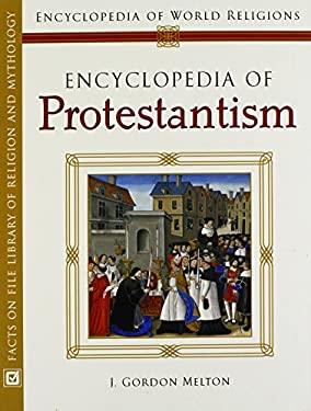 Encyclopedia of Protestantism 9780816054565