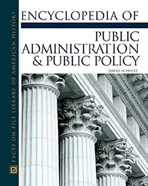 Encyclopedia of Public Administration & Public Policy 9780816047994