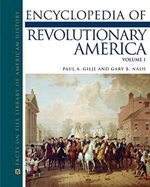 Encyclopedia of Revolutionary America, 3-Volume Set 9780816065059