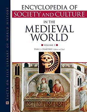 Encyclopedia of Society and Culture in the Medieval World, 4-Volume Set 9780816069361