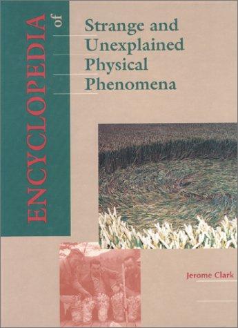 Encyclopedia of Strange & Unexplained Physical Phenomena 1 9780810388437