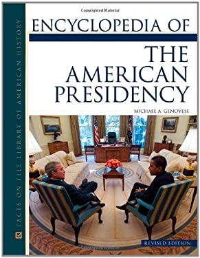 Encyclopedia of the American Presidency 9780816073665