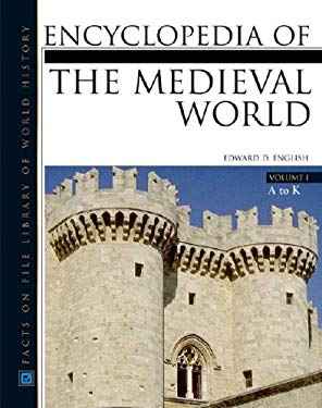 Encyclopedia of the Medieval World: 2 Volume Set 9780816046904