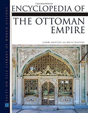 Encyclopedia of the Ottoman Empire 9780816062591
