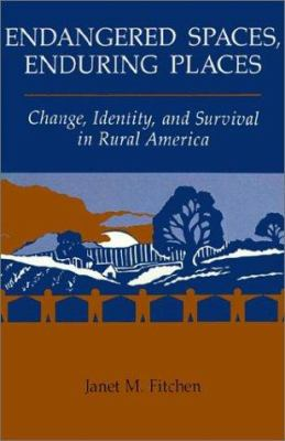Endangered Spaces, Enduring Places: Change, Identity, and Survival in Rural America 9780813311159