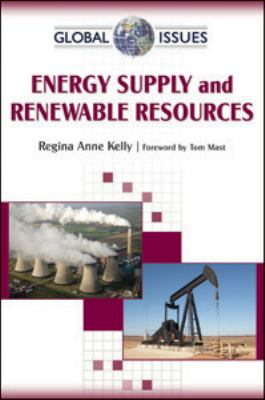 Energy Supply and Renewable Resources 9780816077380