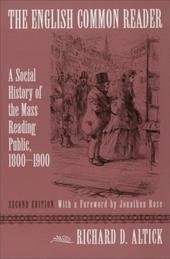 English Common Reader: A Social History of the Mass Reading Pub - Altick, Richard Daniel / Rose, Jonathan