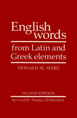 English Words from Latin and Greek Elements 9780816508990
