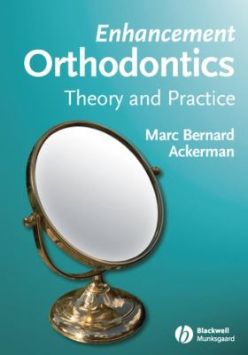 Enhancement Orthodontics: Theory and Practice 9780813826233