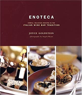 Enoteca: Simple, Delicious Recipes in the Italian Wine Bar Tradition 9780811847377