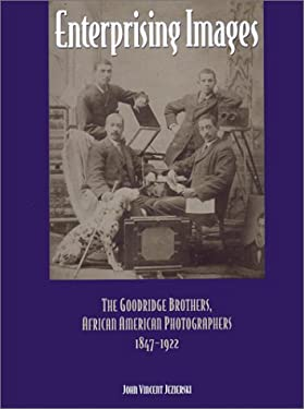 Enterprising Images: The Goodridge Brothers, African American Photographers, 1847-1922 9780814324516