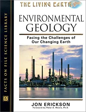 Environmental Geology: Facing the Challenges of the Changing Earth 9780816047277