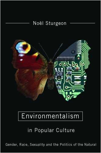 Environmentalism in Popular Culture: Gender, Race, Sexuality, and the Politics of the Natural 9780816525812