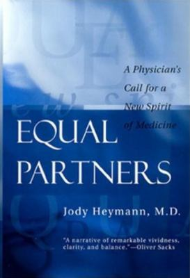 Equal Partners: A Physician's Call for a New Spirit of Medicine 9780812217339