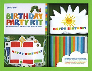 Eric Carle Birthday Party Kit: All You Need for the Best-Ever Birthday Bash [With 5 Sticker Sheets and Banner, Pin the Tail on the Elephant Game, Etc. 9780811857574