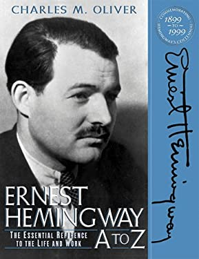Ernest Hemingway A to Z : The Essential Reference to His Life and Work