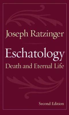 Eschatology: Death and Eternal Life 9780813215167