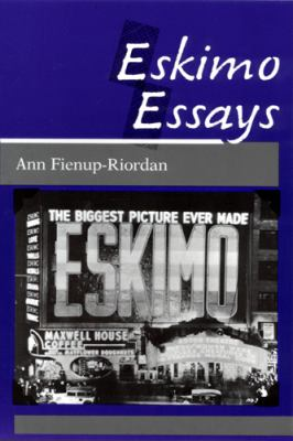 Eskimo Essays: Yup'ik Lives and How We See Them 9780813515892