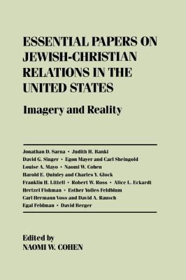 Essential Papers on Jewish-Christian Relations in the United States 9780814714461