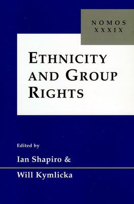 Ethnicity and Group Rights: Nomos XXXIX 9780814780626