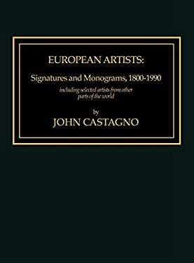 European Artists: Signatures and Monograms, 1800-1990, Including Selected Artists from Other Parts of the World 9780810823136