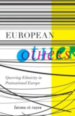 European Others: Queering Ethnicity in Postnational Europe 9780816670161