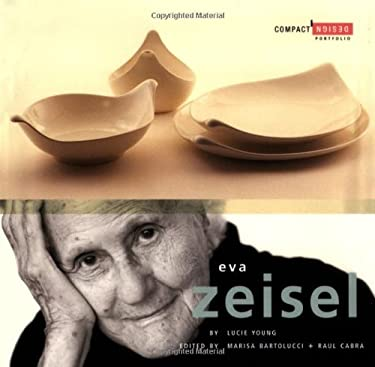 Eva Zeisel: Compact Design Portfolio 9780811834339