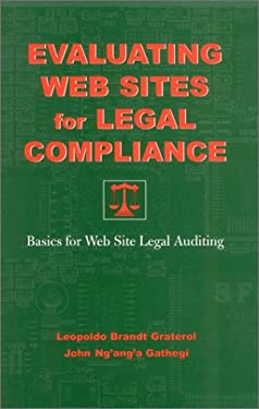 Evaluating Web Sites for Legal Compliance: Basics for Web Site Legal Auditing 9780810844735