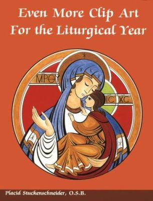Even More Clip Art for the Liturgical Year 9780814621691