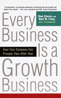 Every Business Is a Growth Business: How Your Company Can Prosper Year After Year 9780812933055