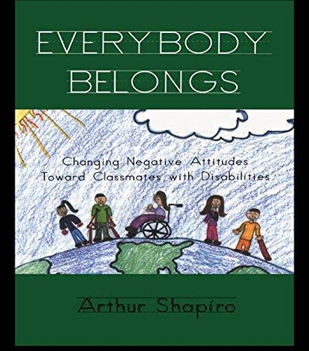 Everybody Belongs: Changing Negative Attitudes Toward Classmates with Disabilities - Shapiro, Arthur K. / Kincheloe, Joe / Steinberg, Shirley R.