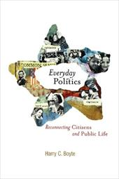 Everyday Politics: Reconnecting Citizens and Public Life 3400846