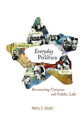 Everyday Politics: Reconnecting Citizens and Public Life 9780812238143