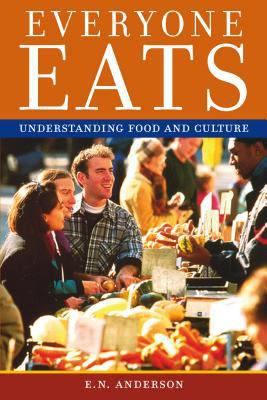 Everyone Eats: Understanding Food and Culture 9780814704967