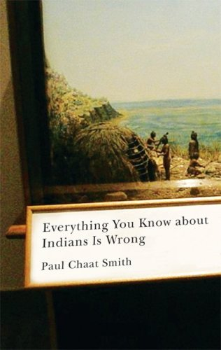 Everything You Know about Indians Is Wrong 9780816656011