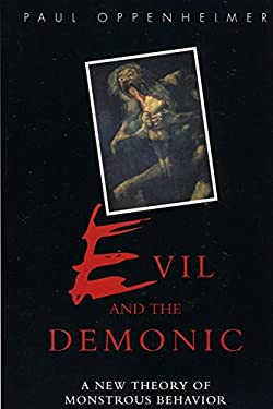Evil and the Demonic: A New Theory of Monstrous Behavior