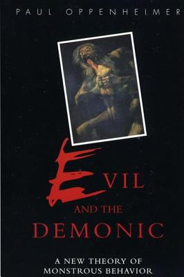 Evil and the Demonic: A New Theory of Monstrous Behavior 9780814761960